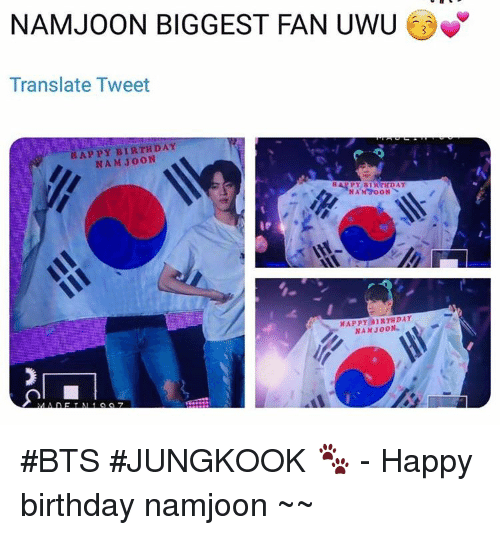 Birthday, Happy Birthday, and Happy: NAMJOON BIGGEST FAN UWU  Translate Tweet  HAPPY BIRTHDAY  NAM JOON  HAPPY BIRTHDAY  NAMJOON #BTS #JUNGKOOK 🐾 - Happy birthday namjoon ~~