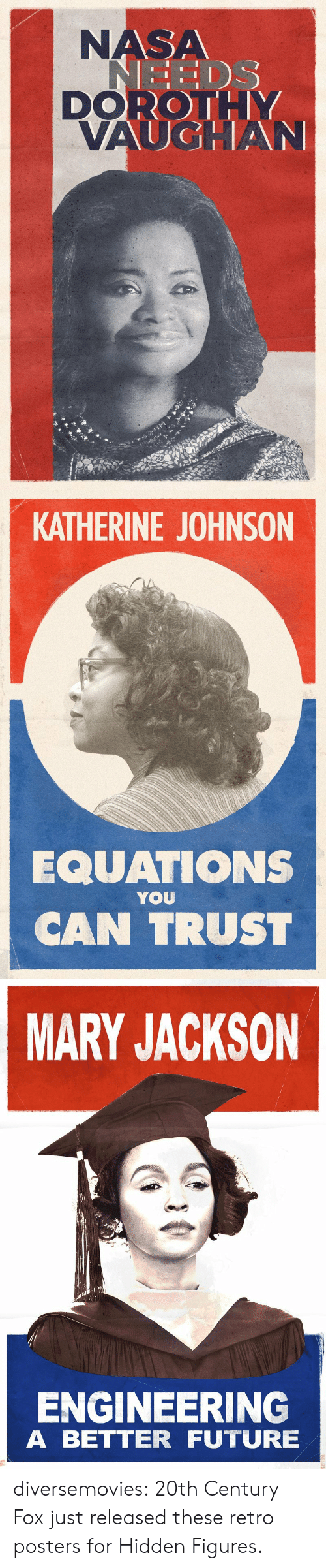 Equations: NASA  DOROTL  EEDS   KATHERINE JOHNSON  EQUATIONS  CAN TRUST  YOU   MARY JACKSON  址  ENGINEERING  A BETTER FUTURE diversemovies:  20th Century Fox just released these retro posters for Hidden Figures.