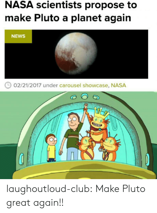 Great Again: NASA scientists propose to  make Pluto a planet again  NEWS  02/21/2017 under carousel showcase, NASA laughoutloud-club:  Make Pluto great again!!