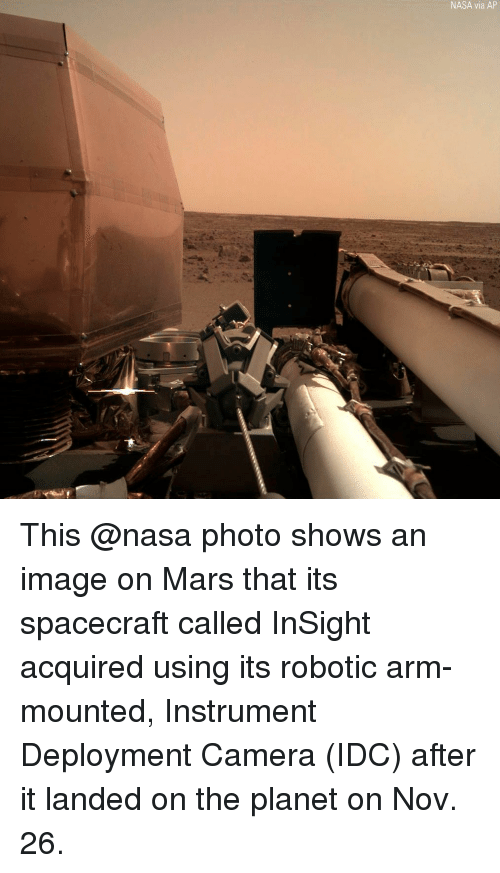 Deployment: NASA via AP This @nasa photo shows an image on Mars that its spacecraft called InSight acquired using its robotic arm-mounted, Instrument Deployment Camera (IDC) after it landed on the planet on Nov. 26.