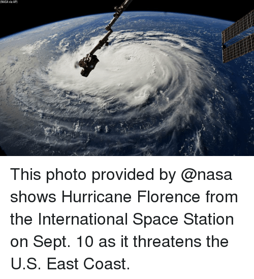 Memes, Nasa, and Hurricane: (NASA via AP) This photo provided by @nasa shows Hurricane Florence from the International Space Station on Sept. 10 as it threatens the U.S. East Coast.