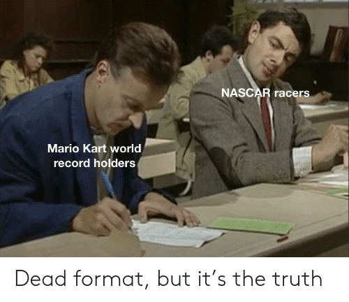 Mario Kart: NASCAR racers  Mario Kart world  record holders Dead format, but it's the truth