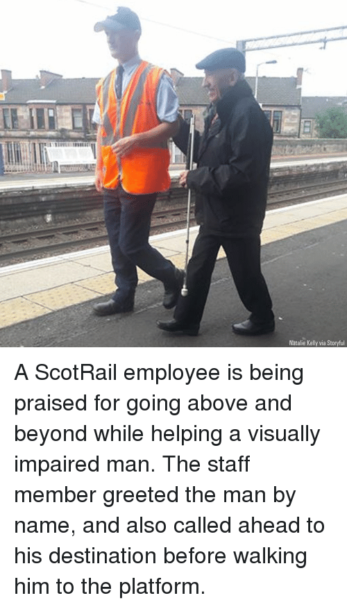 Memes, 🤖, and Above and Beyond: Natalie Kelly via Storyful A ScotRail employee is being praised for going above and beyond while helping a visually impaired man. The staff member greeted the man by name, and also called ahead to his destination before walking him to the platform.