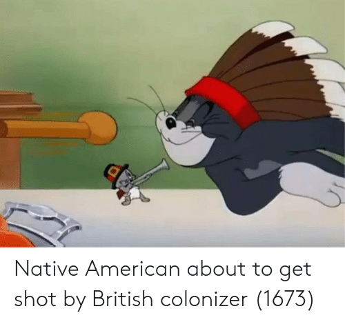 Native American: Native American about to get shot by British colonizer (1673)