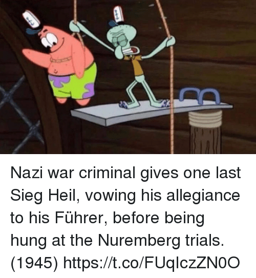 Nazi, War, and Allegiance: Nazi war criminal gives one last Sieg Heil, vowing his allegiance to his Führer, before being hung at the Nuremberg trials. (1945) https://t.co/FUqIczZN0O