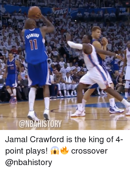 Memes, History, and 🤖: @NB!HISTORY  118 Jamal Crawford is the king of 4-point plays! 😱🔥 crossover @nbahistory