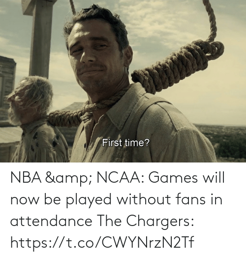 Will Now: NBA & NCAA: Games will now be played without fans in attendance   The Chargers: https://t.co/CWYNrzN2Tf