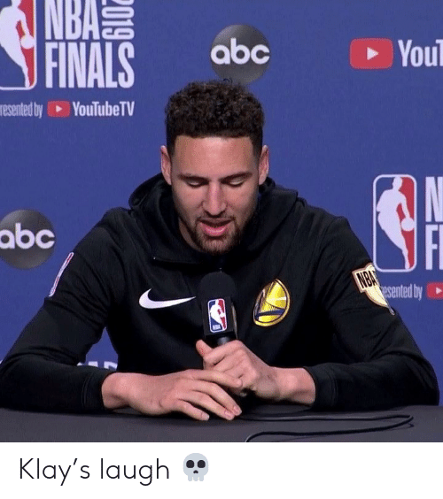 klay: NBAS  FINALS  abc  You  esented by  YouTube TV  N  abc  NBA  esented by Klay's laugh 💀