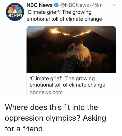 News, Nbc News, and Nbcnews: NBC News @NBCNews.49m  'Climate grief': The growing  emotional toll of climate change  NBC NEWS  'Climate grief': The growing  emotional toll of climate change  nbcnews.com