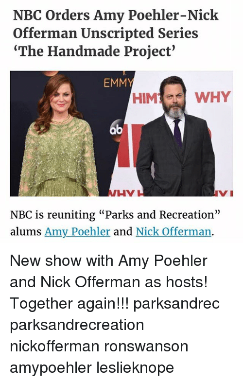 """Parks and Recreation: NBC orders Amy Poehler-Nick  Offerman Unscripted Series  """"The Handmade Project'  EMM  HIM  WHY  HY  NBC is reuniting """"Parks and Recreation""""  alums Amy Poehler  and Nick Offerman. New show with Amy Poehler and Nick Offerman as hosts! Together again!!! parksandrec parksandrecreation nickofferman ronswanson amypoehler leslieknope"""
