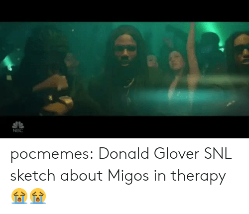 SNL: NBC pocmemes: Donald Glover SNL sketch about Migos in therapy 😭😭