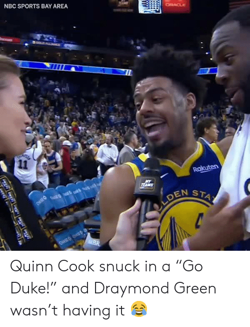 """Draymond Green, Memes, and Sports: NBC SPORTS BAY AREA  EN ST Quinn Cook snuck in a """"Go Duke!"""" and Draymond Green wasn't having it 😂"""