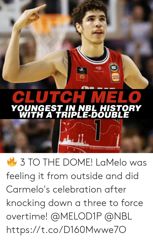 Hungry, Memes, and History: NBI  FIRST EVER  HUNGRY  JACKS  CLUTCH MELO  YOUNGEST IN NBL HISTORY  WITH A TRIPLE-DOUBLE 🔥 3 TO THE DOME!  LaMelo was feeling it from outside and did Carmelo's celebration after knocking down a three to force overtime! @MELOD1P @NBL https://t.co/D160Mwwe7O
