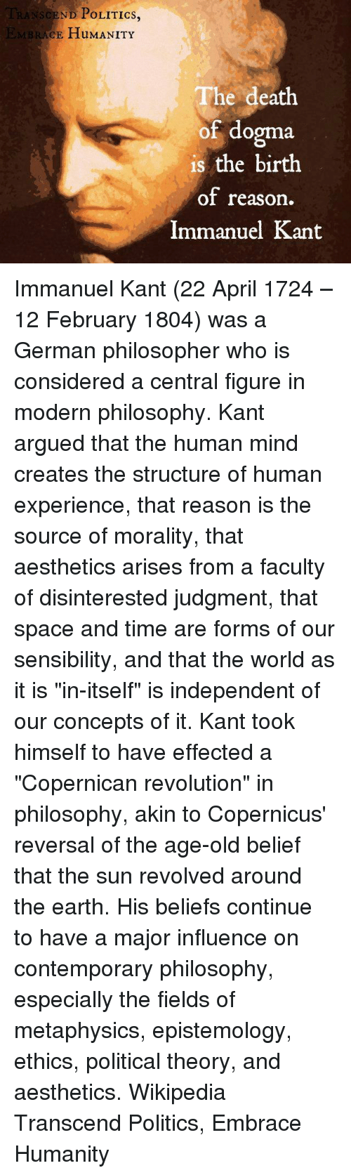 immanuel kants beliefs in the field of human knowledge Kant argued conception people have about the human mind structure which person experience to  to be used in schools until today because many tutors and student believe the man was brilliant and influential in the field of politics immanuel kant and john locke are two important individuals who have had a  look at the idea where locke was writing about the right of non-believers you would.