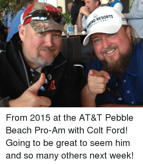colt: ND RESORTS From 2015 at the AT&T Pebble Beach Pro-Am with Colt Ford! Going to be great to seem him and so many others next week!