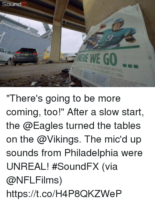 "Philadelphia Eagles, Memes, and Super Bowl: NE GAME FOR THE SUPER BOWL  ANDIT RESTS ON TWO UNLIKELY QBs ""There's going to be more coming, too!""  After a slow start, the @Eagles turned the tables on the @Vikings. The mic'd up sounds from Philadelphia were UNREAL! #SoundFX (via @NFLFilms) https://t.co/H4P8QKZWeP"