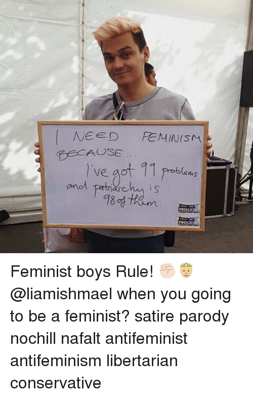 Need Feminism Mas And Patriarchy Is Frock Feminist Boys Rule