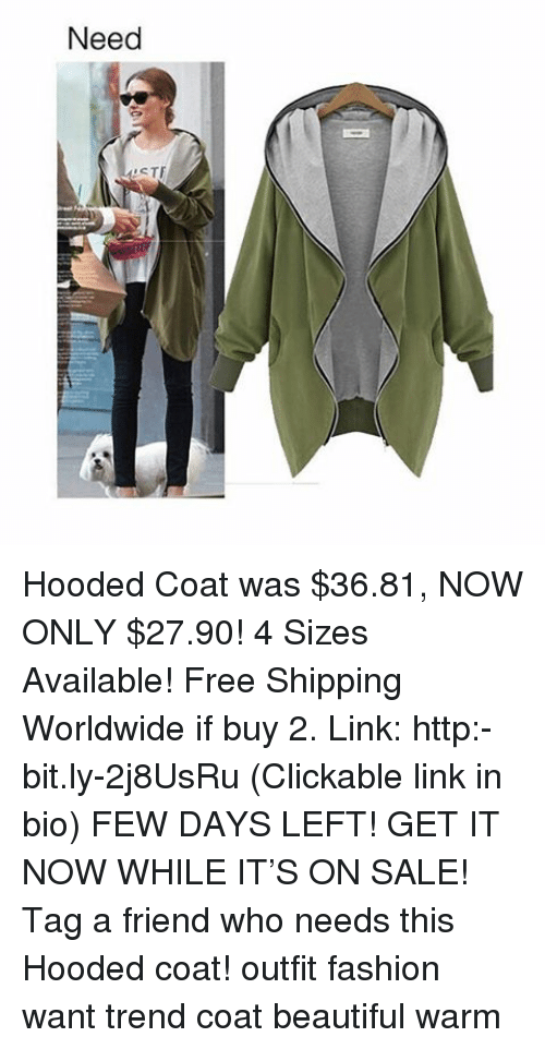 stf: Need  STF Hooded Coat was $36.81, NOW ONLY $27.90! 4 Sizes Available! Free Shipping Worldwide if buy 2. Link: http:-bit.ly-2j8UsRu (Clickable link in bio) FEW DAYS LEFT! GET IT NOW WHILE IT'S ON SALE! Tag a friend who needs this Hooded coat! outfit fashion want trend coat beautiful warm