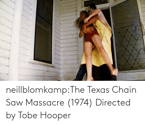 chain: neillblomkamp:The Texas Chain Saw Massacre (1974) Directed by Tobe Hooper
