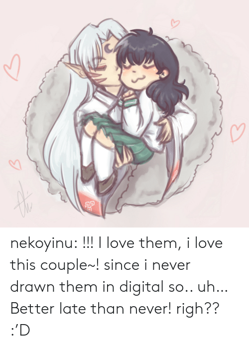 digital: nekoyinu:  !!! I love them, i love this couple~! since i never drawn them in digital so.. uh… Better late than never! righ?? :'D