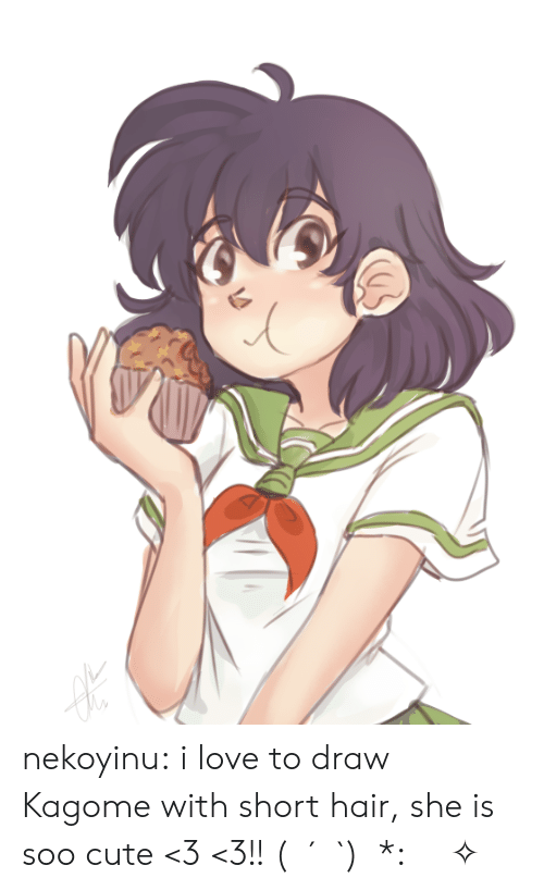 Cute, Love, and Target: nekoyinu:  i love to draw Kagome with short hair, she is soo cute <3 <3!!  (ノ´ヮ`)ノ*: ・゚✧