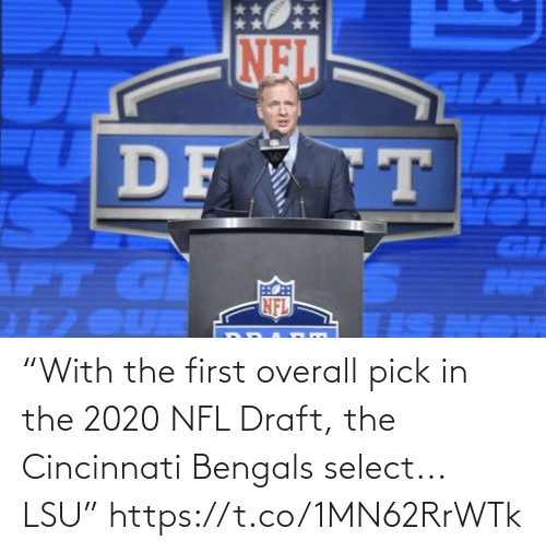 """NFL draft: NEL  HAR  DF T  GI  AIF  NFL  1 OUR """"With the first overall pick in the 2020 NFL Draft, the Cincinnati Bengals select... LSU"""" https://t.co/1MN62RrWTk"""