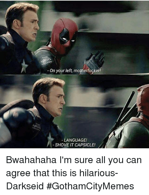 bwahahaha: NEL  on your left, motherfucker!  LANGUAGE!  SHOVE IT CAPSICLE! Bwahahaha I'm sure all you can agree that this is hilarious- DarkseidΩ #GothamCityMemes