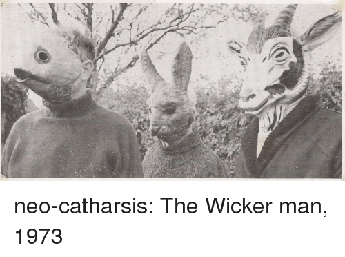 Sã¨X: neo-catharsis:  The Wicker man, 1973