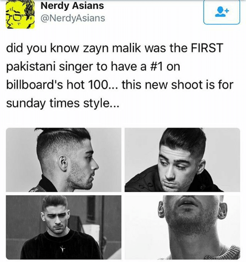 Zayn Malik: Nerdy Asians  NerdyAsians  did you know zayn malik was the FIRST  pakistani singer to have a #1 on  billboard's hot 100... this new shoot is for  sunday times style...