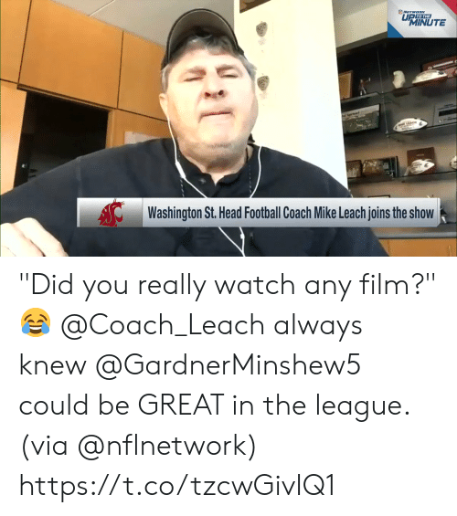 """coach: NETWORK  UP TO THE  MINUTE  Washington St. Head Football Coach Mike Leach joins the show """"Did you really watch any film?"""" 😂  @Coach_Leach always knew @GardnerMinshew5 could be GREAT in the league. (via @nflnetwork) https://t.co/tzcwGivIQ1"""