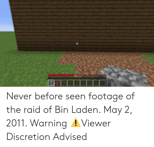 Discretion, Never, and Raid: Never before seen footage of the raid of Bin Laden. May 2, 2011. Warning ⚠️Viewer Discretion Advised