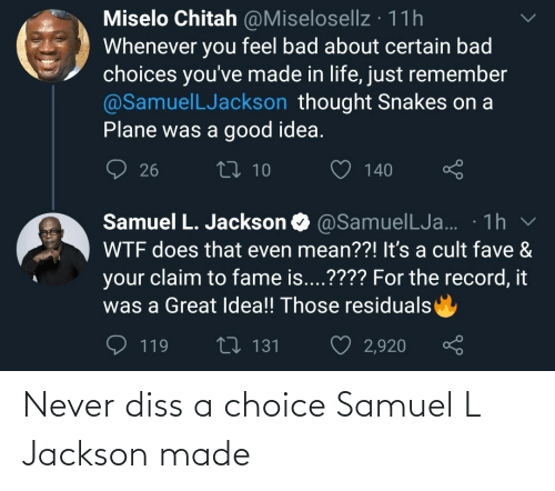 jackson: Never diss a choice Samuel L Jackson made