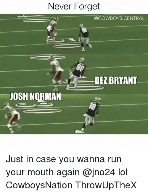 normans: Never Forget  @COWBOYS CENTRAL  DEZ BRYANT  JOSH NORMAN Just in case you wanna run your mouth again @jno24 lol CowboysNation ThrowUpTheX ✭