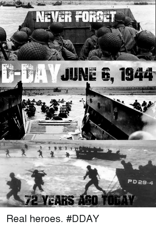 june 6 1944: NEVER FORGET  JUNE 6, 1944  PD29-4  T2 YEARS ABO TOGAY Real heroes. #DDAY