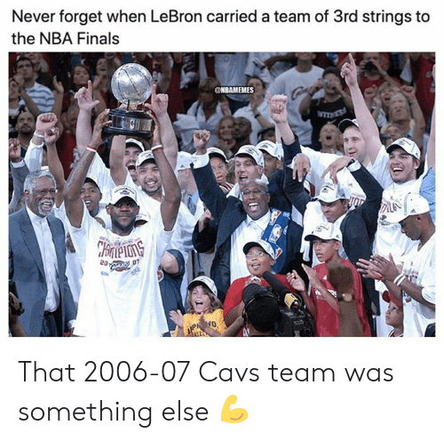 Nbamemes: Never forget when LeBron carried a team of 3rd strings to  the NBA Finals  NBAMEMES  TNESS  CHrneons  20:  07 That 2006-07 Cavs team was something else 💪