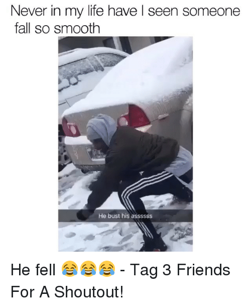 So Smooth: Never in my life have l seen someone  fall so smooth  He bust his assssss He fell 😂😂😂 - Tag 3 Friends For A Shoutout!