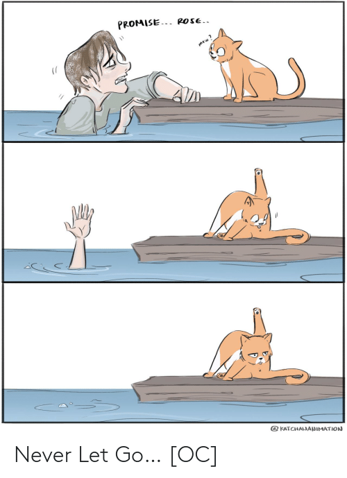 Let Go: Never Let Go… [OC]