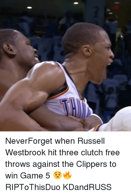 Clutchness: NeverForget when Russell Westbrook hit three clutch free throws against the Clippers to win Game 5 😧🔥 RIPToThisDuo KDandRUSS