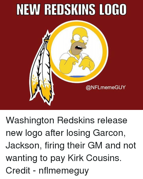 washington redskins: NEW REDSKINS LOGO  @NFL meme GUY Washington Redskins release new logo after losing Garcon, Jackson, firing their GM and not wanting to pay Kirk Cousins.   Credit - nflmemeguy