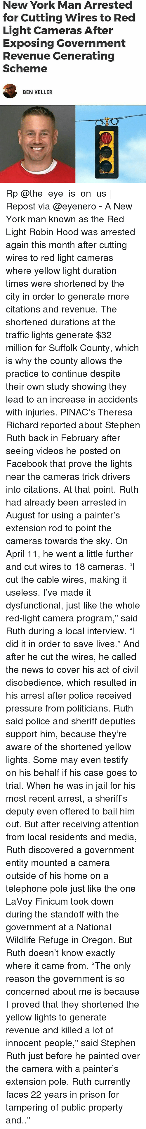 """Facebook, Jail, and Memes: New York Man Arrested  for Cutting Wires to Red  Light Cameras After  Exposing Government  Revenue Generating  Scheme  BEN KELLER Rp @the_eye_is_on_us 