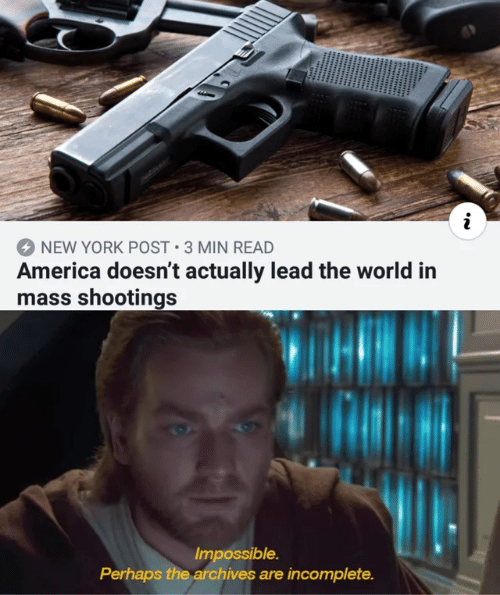 America, New York, and New York Post: NEW YORK POST 3 MIN READ  America doesn't actually lead the world in  mass shootings  Impossible.  Perhaps the archives are incomplete.