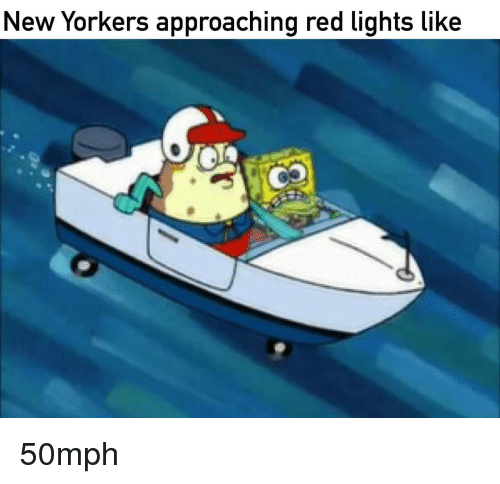 Red, Lights, and New: New Yorkers approaching red lights like 50mph