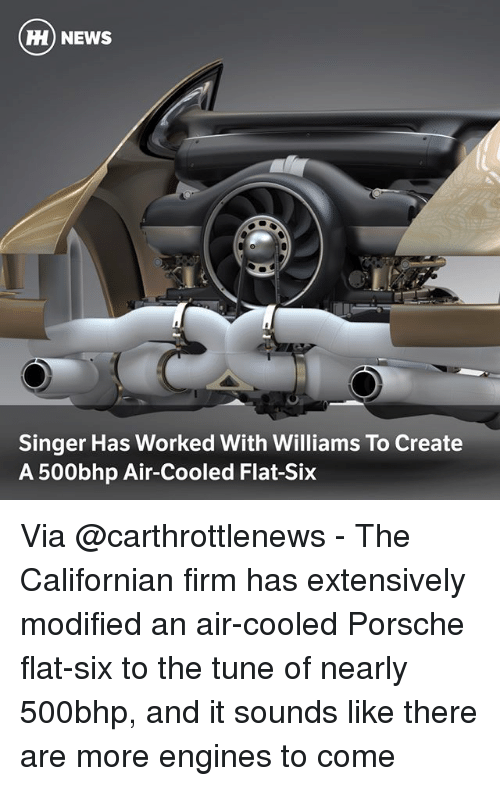Porsche: ) NEWS  Singer Has Worked With Williams To Create  A 500bhp Air-Cooled Flat-Six Via @carthrottlenews - The Californian firm has extensively modified an air-cooled Porsche flat-six to the tune of nearly 500bhp, and it sounds like there are more engines to come