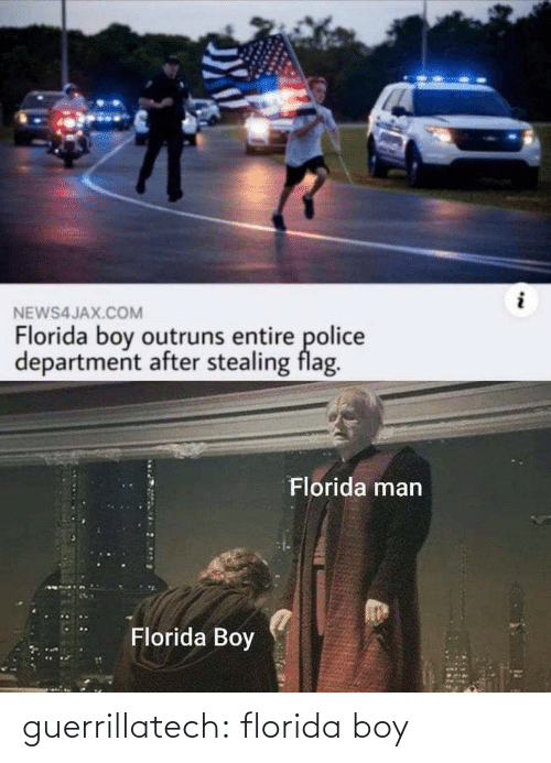 Police: NEWS4JAX.COM  Florida boy outruns entire police  department after stealing flag.  Florida man  Florida Boy guerrillatech: florida boy