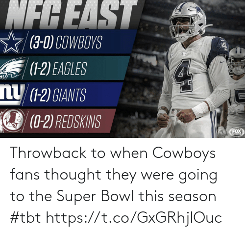 Going To: NFCEAST  (3-0) COWBOYS  S (1-2) EAGLES  nU (1-2) GIANTS  (0-2) REDSKINS  Wilsor  FOX  SPORTS Throwback to when Cowboys fans thought they were going to the Super Bowl this season #tbt https://t.co/GxGRhjlOuc