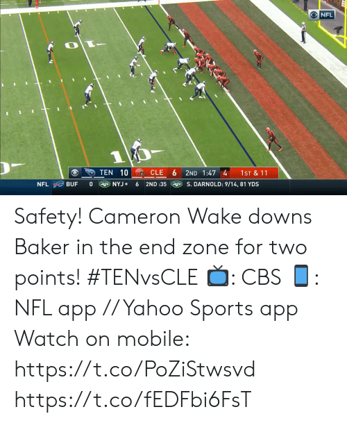 Points: NFL  1  10 CLE  TEN  2ND 1:47 4  1ST & 11  NYJ  S. DARNOLD: 9/14, 81 YDS  NFL  BUF  6  2ND :35 Safety!  Cameron Wake downs Baker in the end zone for two points! #TENvsCLE  📺: CBS 📱: NFL app // Yahoo Sports app  Watch on mobile: https://t.co/PoZiStwsvd https://t.co/fEDFbi6FsT