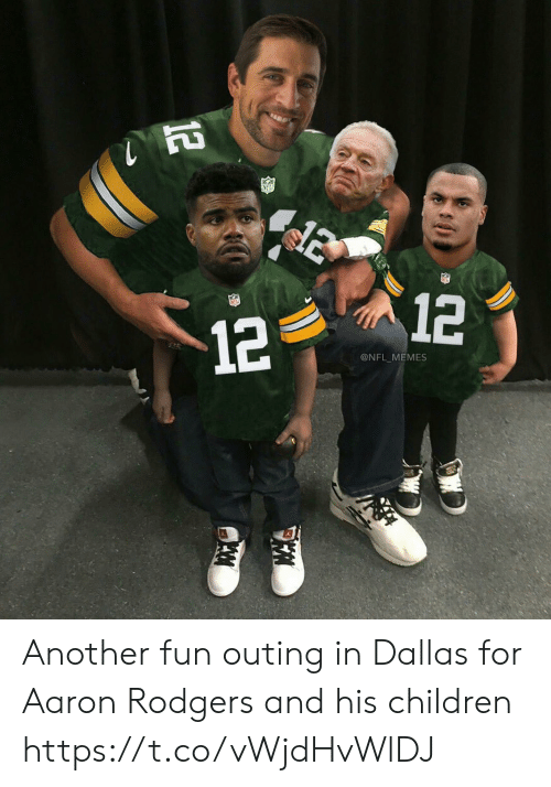 Aaron Rodgers: NFL  12  12  @NFL MEMES Another fun outing in Dallas for Aaron Rodgers and his children https://t.co/vWjdHvWlDJ