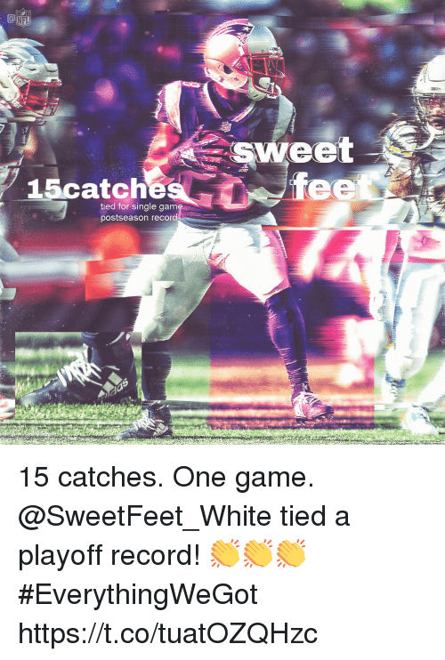 One Game: NFL  15catch  tied for single gam  postseason recor 15 catches. One game.  @SweetFeet_White tied a playoff record! 👏👏👏   #EverythingWeGot https://t.co/tuatOZQHzc