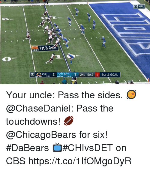 Memes, Nfl, and Cbs: NFL  1st & Goal  :02  CCHI 3  DET7 2ND 0:44 2 1ST & GOAL  (7-3) Your uncle: Pass the sides. 🥘 @ChaseDaniel: Pass the touchdowns! 🏈  @ChicagoBears for six! #DaBears  📺#CHIvsDET on CBS https://t.co/1IfOMgoDyR