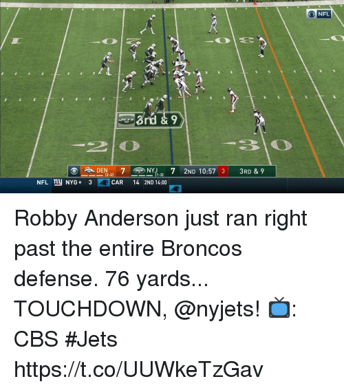Memes, Nfl, and Cbs: NFL  (2-2)  (1-3)  NFLny NYG . 3  CAR 14 2ND 14:00 Robby Anderson just ran right past the entire Broncos defense.  76 yards... TOUCHDOWN, @nyjets!  📺: CBS #Jets https://t.co/UUWkeTzGav